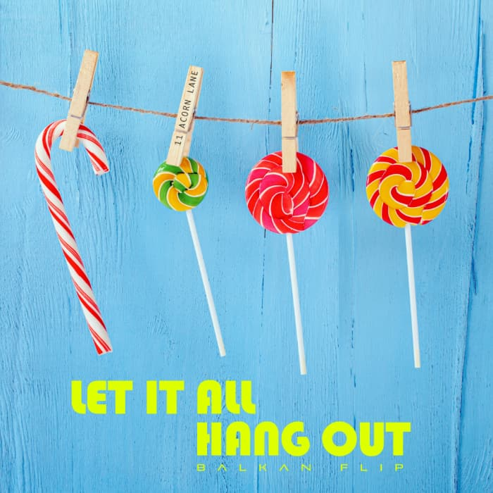 11 Acorn Lane - Let It All Hang Out (Balkan Flip)