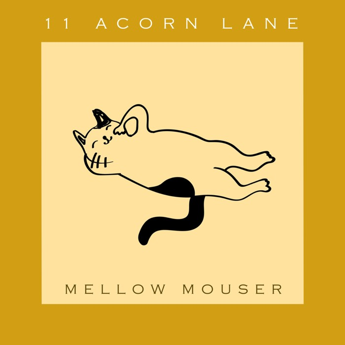 11 Acorn Lane - Mellow Mouser