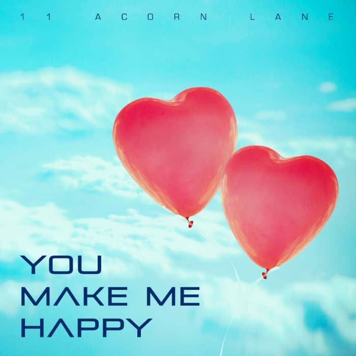 11 Acorn Lane - You Make Me Happy