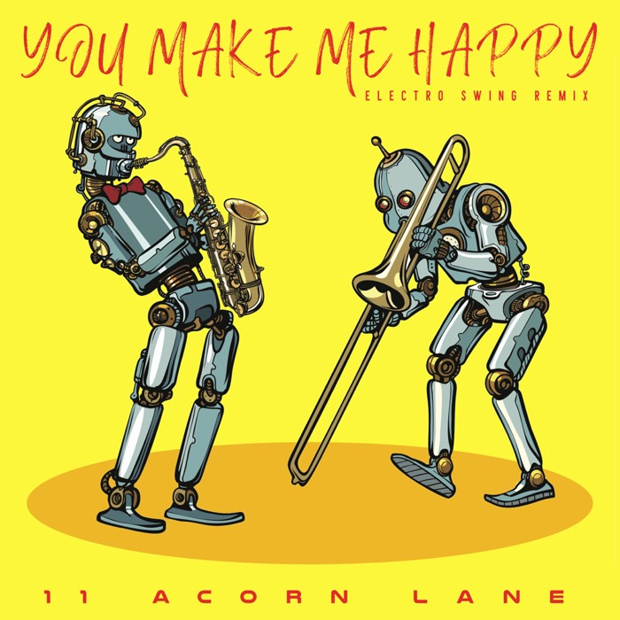 11 Acorn Lane - You Make Me Happy (Electro Swing Remix)