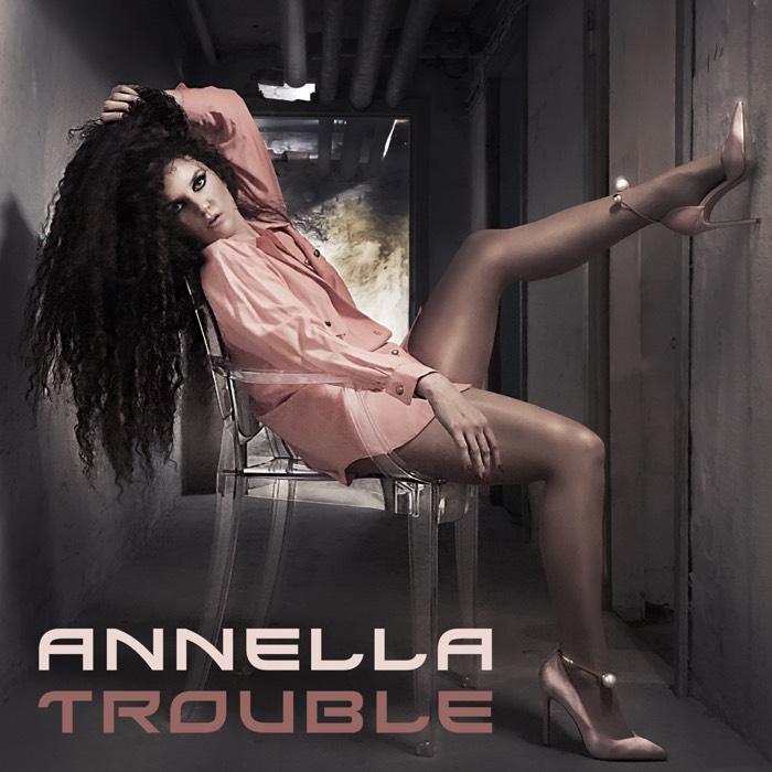 Annella - Trouble